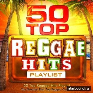 50 Top Reggae Hits - The Greatest Vibes (2016)