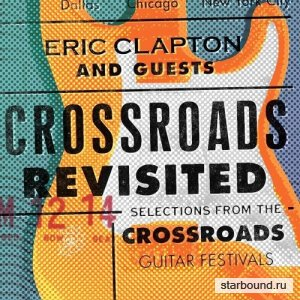 Eric Clapton And Guests: Crossroads Revisited (2016)