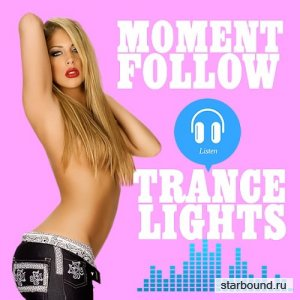 Moment Follow Trance Lights (2016)