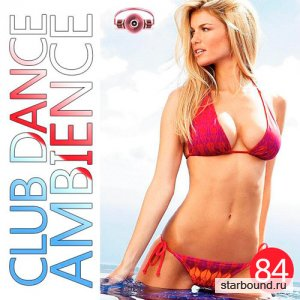 Club Dance Ambience Vol.84 (2016)