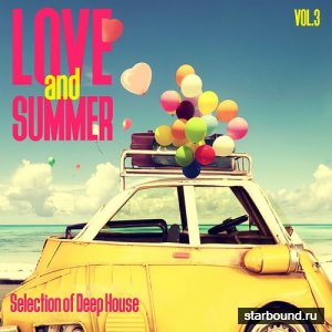 Love and Summer Vol 3 (Selection of Deep House) (2016)