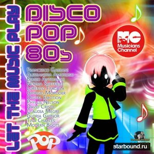 Let The Music Play Disco-Pop 80s (2016)