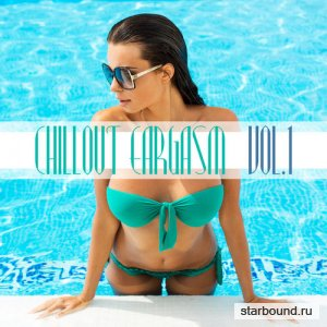 Chillout Eargasm Vol.1 (2016)