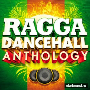Ragga Dancehall Changing Anthology (2016)