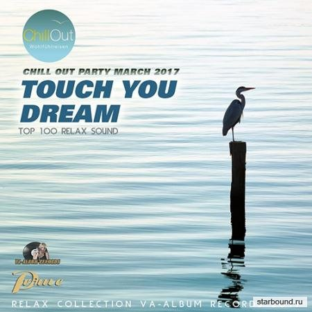 Touch You Dream: Relax Chillout (2017)