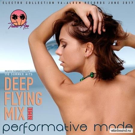 Performative Mode: Deep Flying Mix (2017)