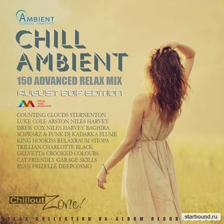 Chill Ambient: 150 Advanced Relax Mix (2017)