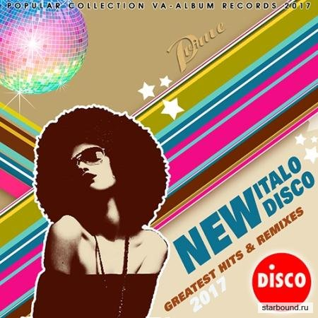 New Italo Disco: Greatest Hits & Remix (2017)