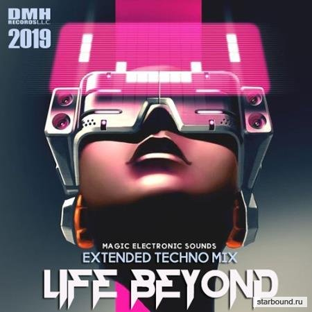 Life Beyond: Extended Techno Mix (2019)