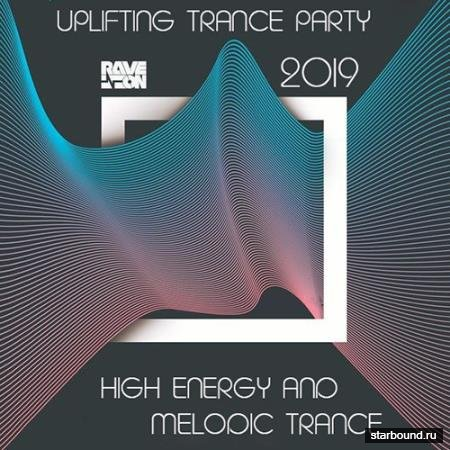High Energy Melodic Trance: Uplifting Trance Party (2019)