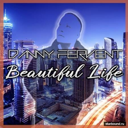 Danny Fervent - Beautiful Life (2019)