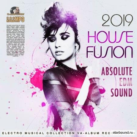 House Fusion: Absolute EDM Sound (2019)