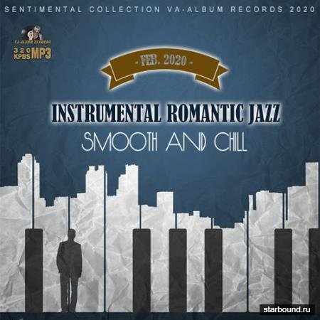 Instrumental Romantic Jazz: Smooth And Chill (2020)