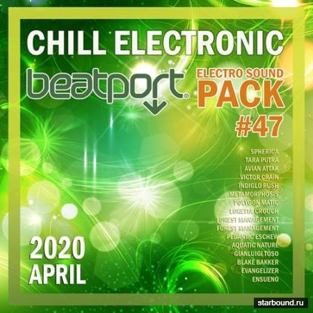 Beatport Chill Electronic: Sound Pack #47 (2020)