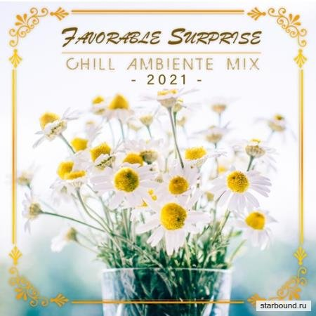 Favorable Surprise: Chill Ambiente Mix (2021)