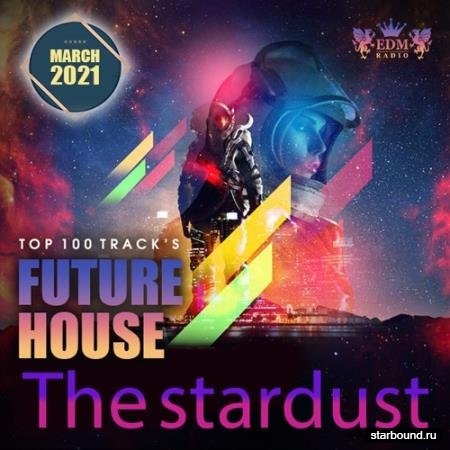 The Stardust: Future House Party (2021)