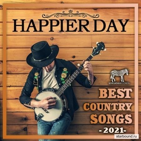 Happier Day: Best Country Songs (2021)